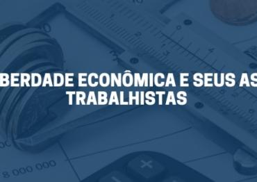 LEI DA LIBERDADE ECONÔMICA E SEUS ASPECTOS TRABALHISTAS